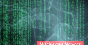 Mischievous Malware`