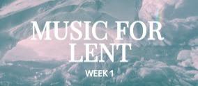Lenten Music Series - Week 1