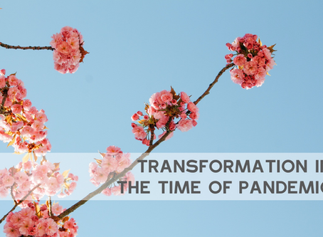 Transformation; In the time of Pandemic