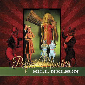 Bill Nelson - Perfect Monsters