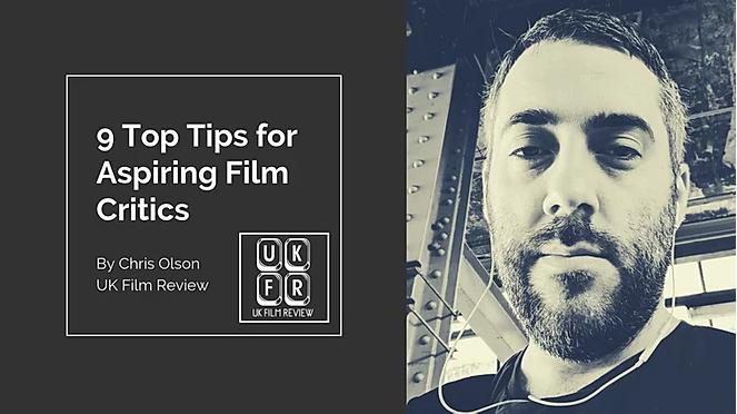 9 Top Tips for Aspiring Film Critics by Chris Olson