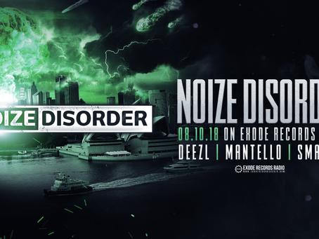 Noize Disorder show on Exode Records Radio [8.10.18]
