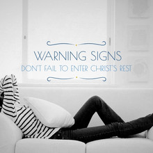 Warning Signs: Don't Fail to Enter Christ's Rest