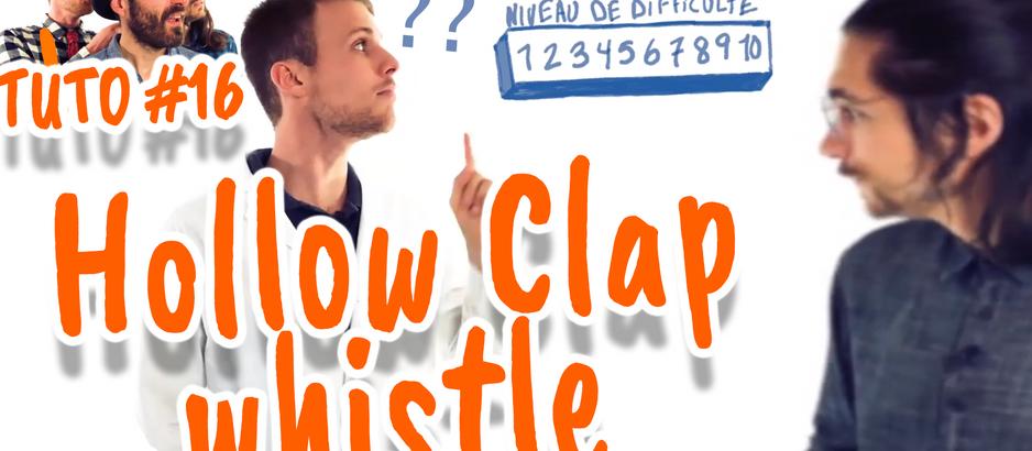 Tuto beatbox #16 - Hollow clap whistle, un son électronique avec la bouche !?
