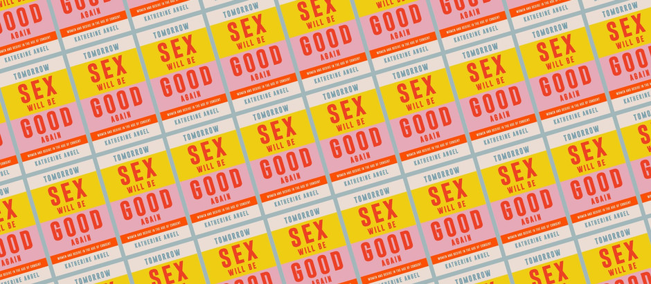 Tomorrow Sex Will Be Good Again by Katherine Angel