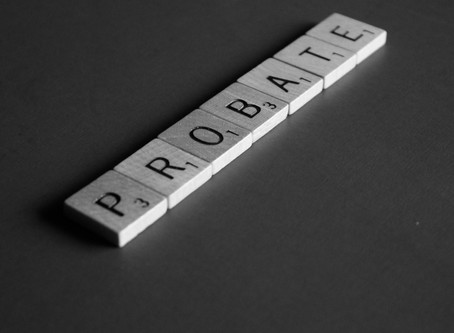 What is Probate and Why Should You Do Something About It Now?