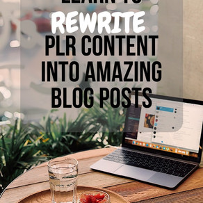 Learn To Rewrite PLR Content Into Amazing Blog Posts