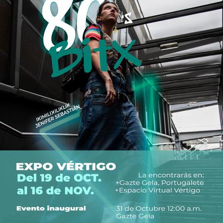 80's BITX: LA NUEVA EXPO VÉRTIGO EN FORMATO FÍSICO Y ONLINE