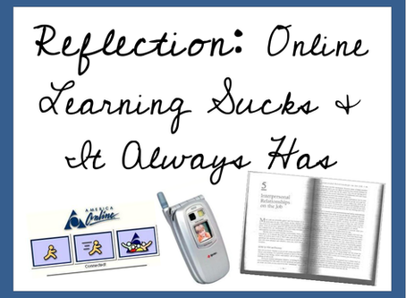 Reflection: Online Learning Sucks & It Always Has