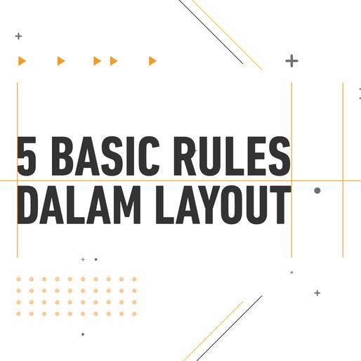 5 Basic Rules Dalam Layouting