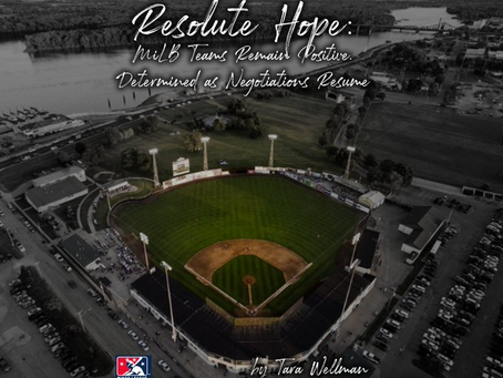 Resolute Hope: MiLB Teams Remain Positive, Determined as Negotiations Resume