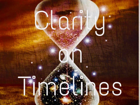 Clarity on Timelines