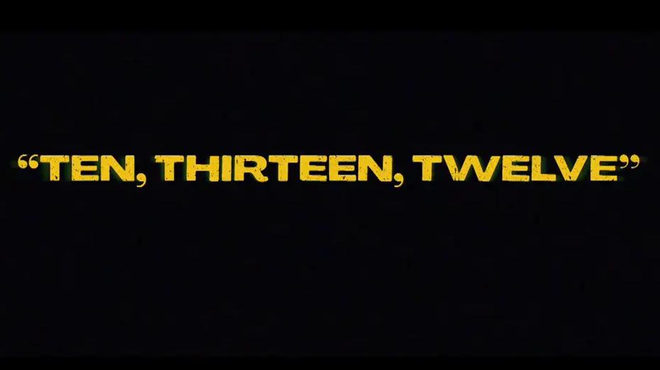 """Words: """"Ten, Thirteen, Twelve"""" in yellow on a black screen."""