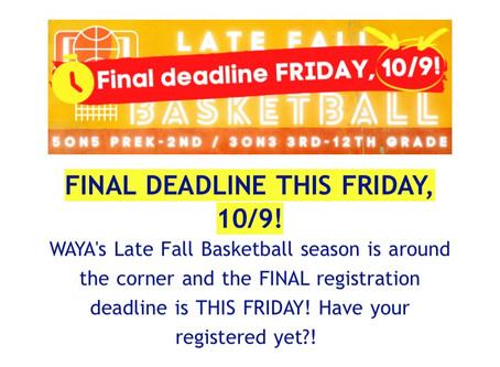 WAYA-BBALL Deadline Friday