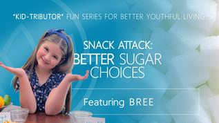 """KID-Tributor"""" BREE Teaches: Better Sugar Choices"""