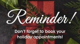 Holiday Appointments are booking fast!