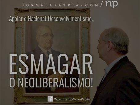 Apoiar o nacional-desenvolvimentismo! Esmagar o Neoliberalismo!