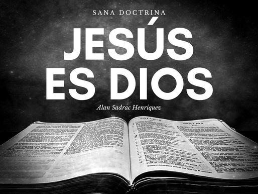 ¿JESÚS ES DIOS?
