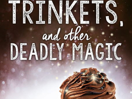 Sunday Reading - Cupcakes, Trinkets, and Other Deadly Magic