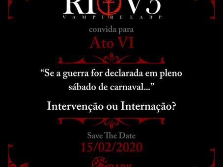 ATO VI: Data marcada! 15/02/2020