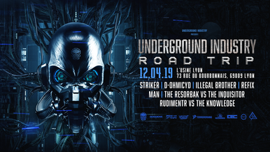 Road trip to Lyon by Underground Industry [12.04.19]