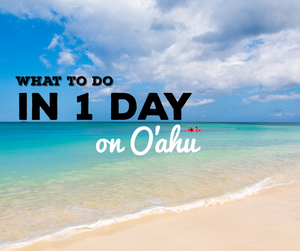 What To Do In 1 Day on Oahu