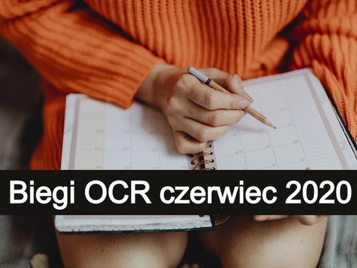 Kalendarz biegów OCR czerwiec 2020 - Nowe terminy biegów przeszkodowych