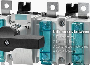 Differences Between Disconnectors, Load Switches, Switch Disconnectors and Circuit Breakers