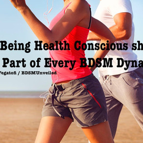 Why Being Health Conscious should be a Part of Every BDSM Dynamic