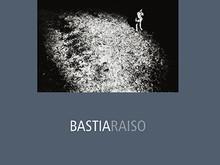Bastiaraiso / Bernard Cantié