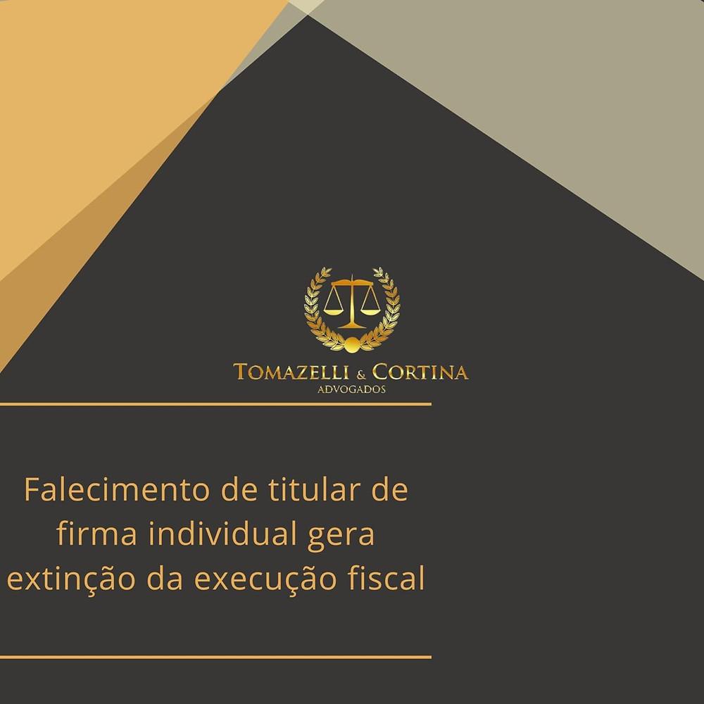 falecimento de titular de firma individual gera extinção de execução fiscal