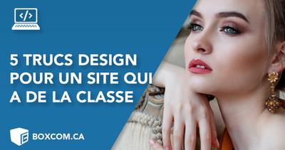 Web Design | 5 astuces graphiques pour un site internet qui a de la classe.