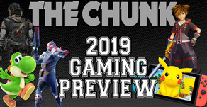 The Complete 2019 Video Game Preview - The Chunk Gaming #4