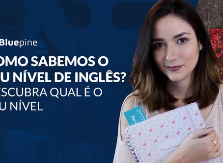 Como sabemos o seu nível de inglês?