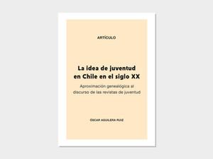 Artículo: La idea de juventud en Chile en el siglo XX