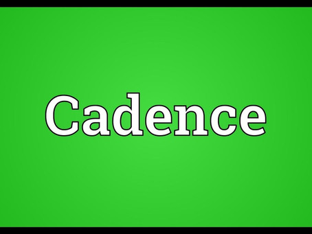 Cadence - Importance of having a schedule
