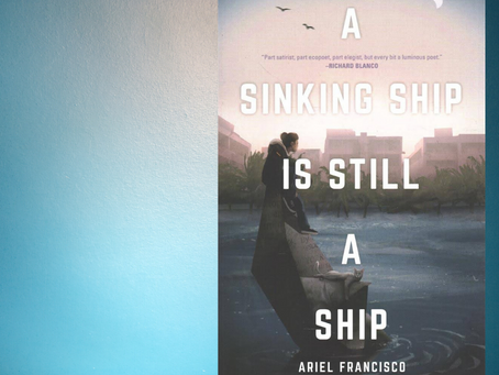 """""""All I know is I don't want to die here"""": Ariel Francisco's A Sinking Ship is Still a Ship"""