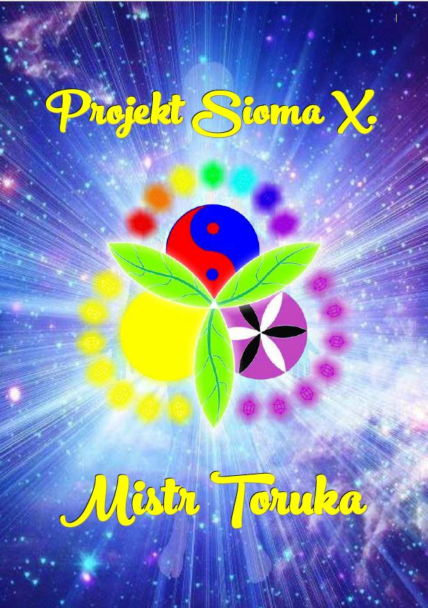Projekt Sioma X. - Mistr Toruka