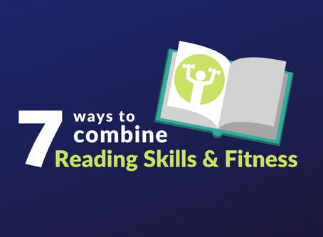 Seven Ways to Combine Reading Skills and Fitness