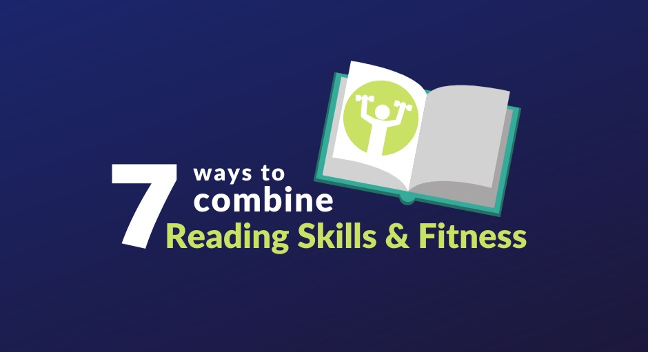 PowerUp Fitness Tips & Tricks - Seven Ways to Combine Reading Skills and Fitness