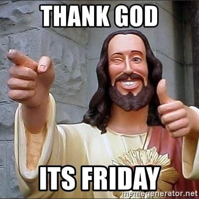 Thank God its Friday Meme