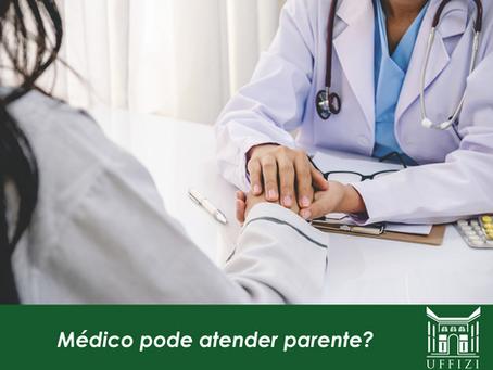 Médico pode atender parente?