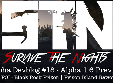 Alpha Devblog #18 - Alpha 1.6 Preview (New POI - Black Rock Prison | Prison Island Rework ++)