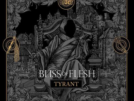 CHRONIQUE TYRANT :  Le nouvel album de Bliss Of Flesh
