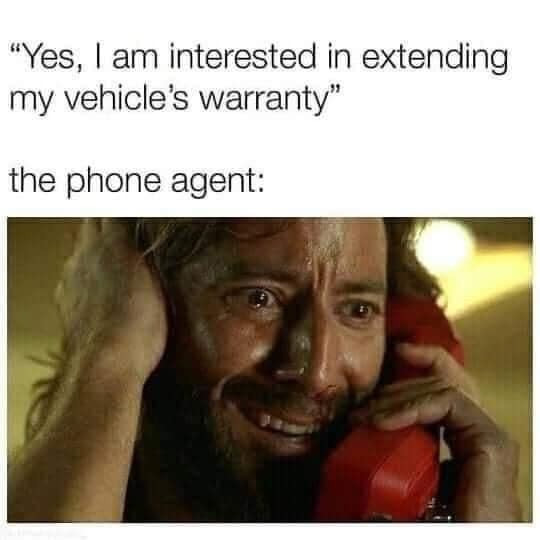 Yes, I am interested in Extending my Vehicle's Warranty Meme & Many More Memes!