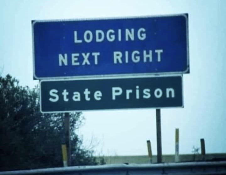 Lodging Next Right Prison Sign