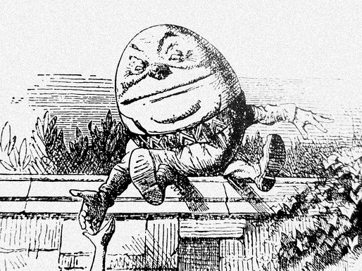 It's a Humpty Trumpty World