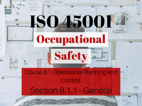 ISO 45001:2018 Clause 8.1.1 General Aspects of Operational Planning and Control