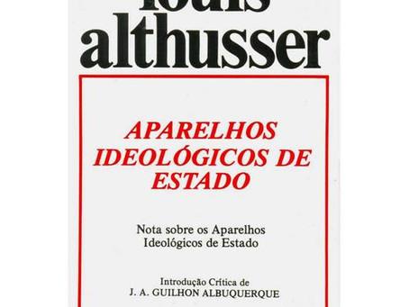 Aparelhos Ideológicos do Estado - Louis Althusser (Repressão e ideologia sobre coisas mortas)