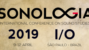 Sonología, International Conference in Sound Studies, NUSOM, USP, São Paulo, Brazil, 2019